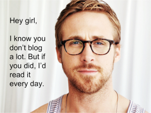 Hey-Girl-Ryan-Gosling-Blogger